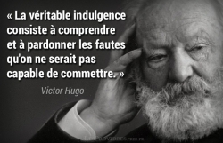 Citation Victor Hugo - La véritable indulgence