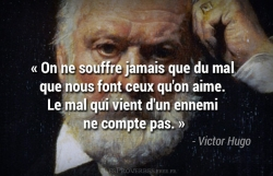Citation Victor Hugo - On ne souffre que du mal