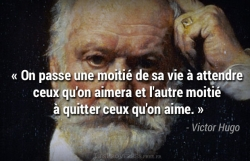 Citation Victor Hugo - On passe la moitié de sa vie