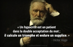 Citation Victor Hugo - Un hypocrite est un patient