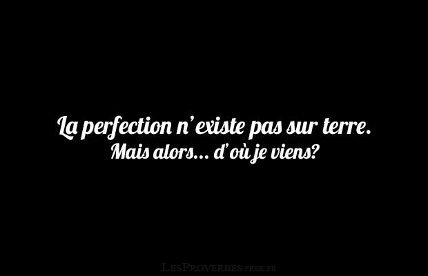 La Perfection N Existe Pas Sur Terre Citation En Image